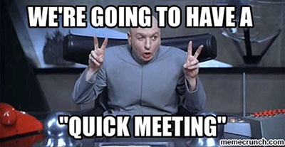 Quick Meeting Ineffective Boring Maximize Results
