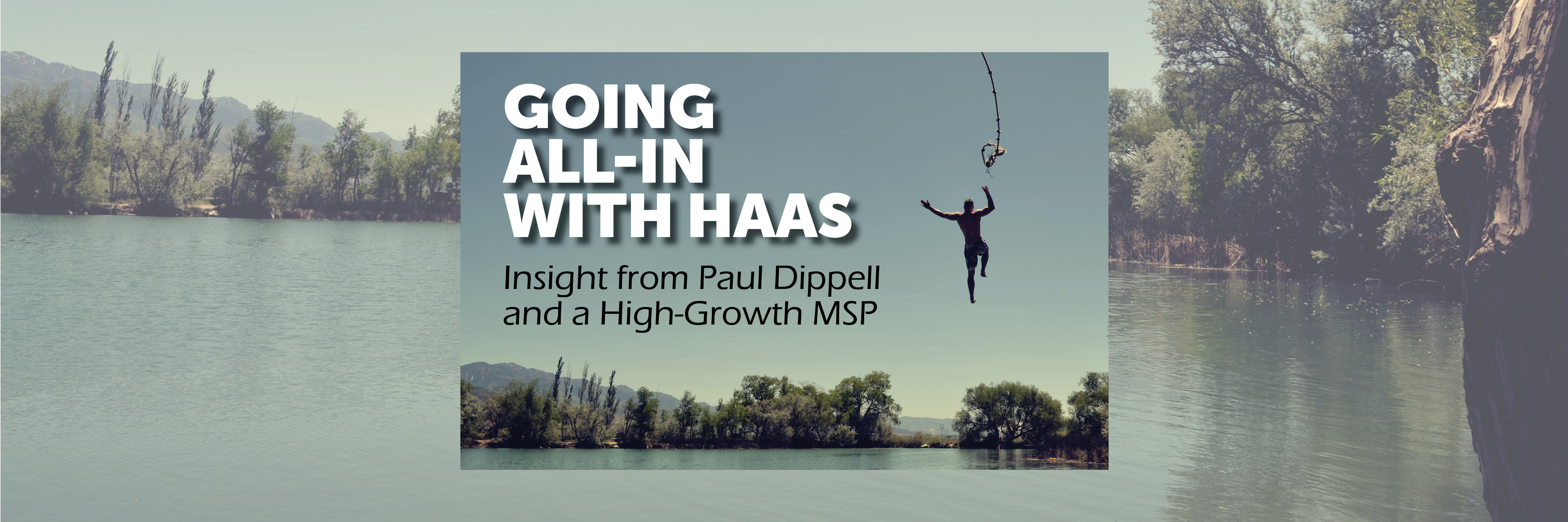 Going All-In with HaaS – Insight from Paul Dippell and a High-Growth MSP