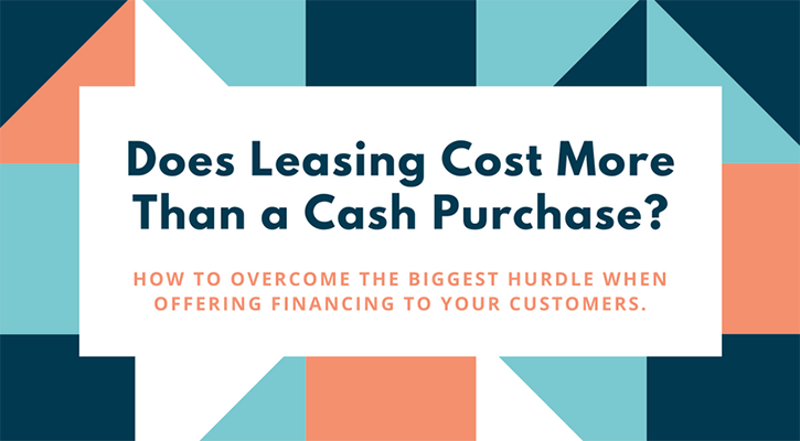 Does Leasing Cost More than a Cash Purchase