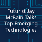 Futurist Jay McBain Talks Top Emerging Technologies from the CompTIA Meeting