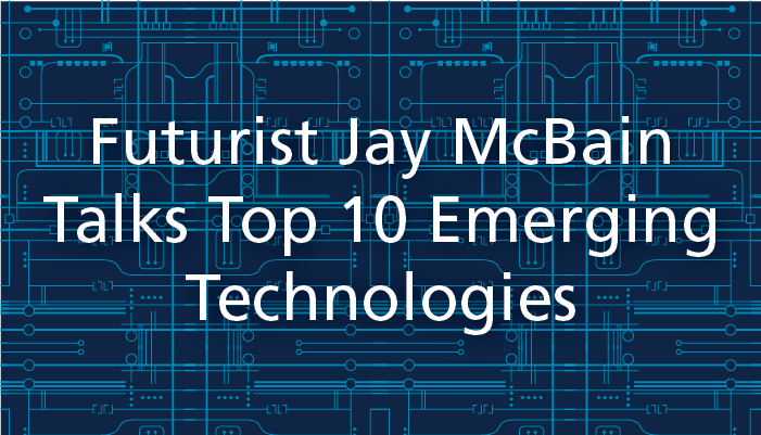 Futurist Jay McBain Talks top 10 Emerging Technologies for Managed Service Providers MSPs