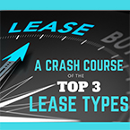 A Crash Course of the Top 3 Lease Types