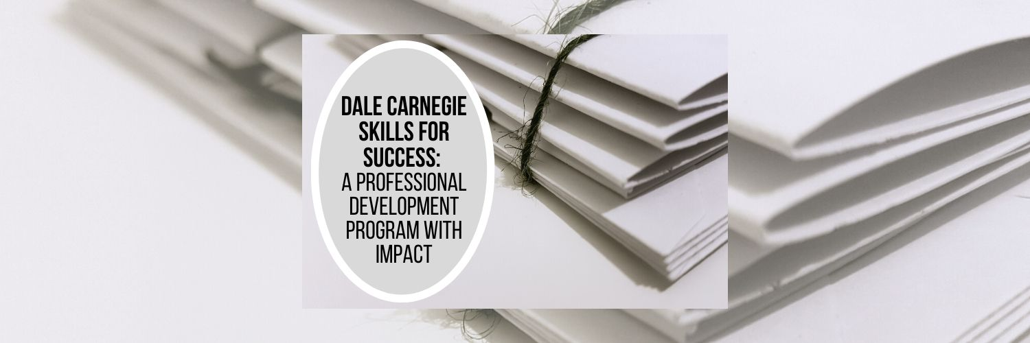 Dale Carnegie Skills for Success: A Professional Development Program with Impact