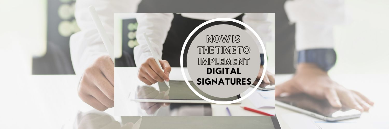 Now is the Time to Implement Digital Signatures