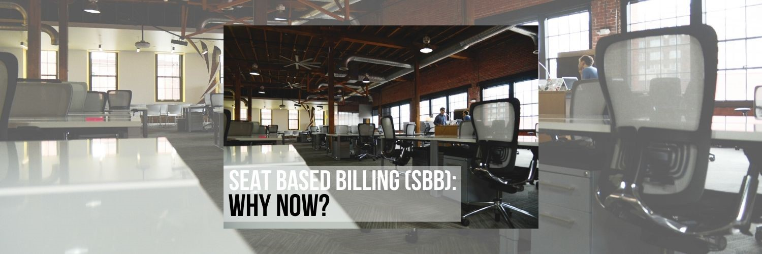 Seat Based Billing (SBB): Why Now?