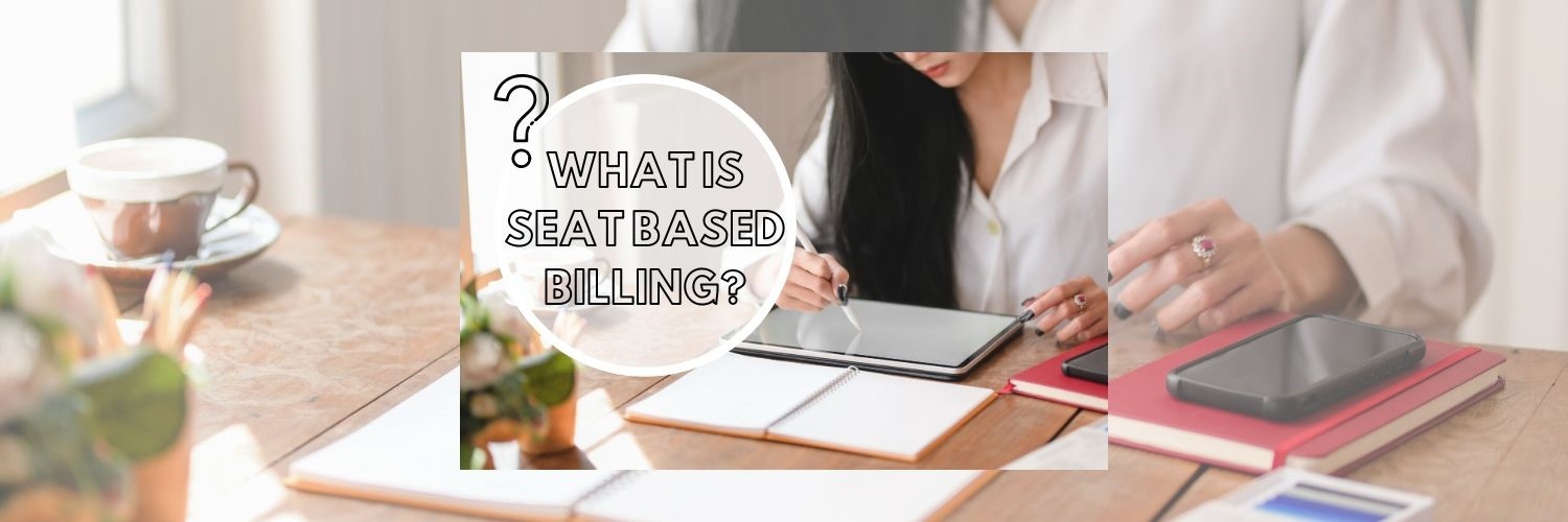 What is Seat Based Billing (SBB)?