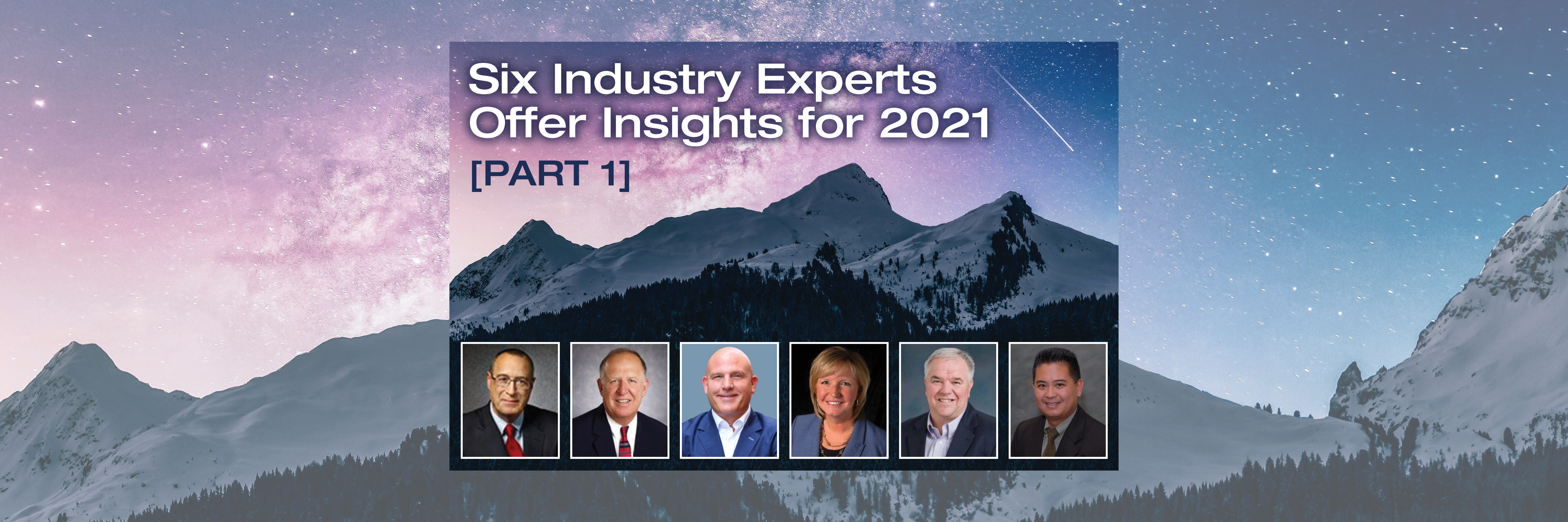 Six Industry Experts Offer Insights for 2021