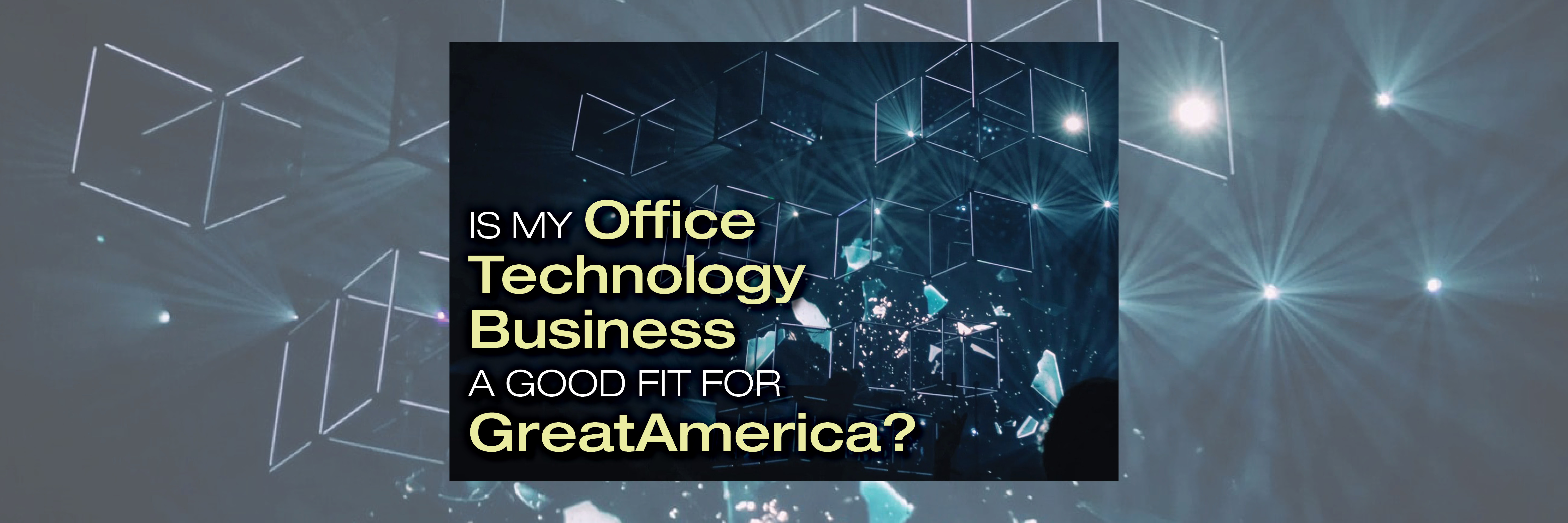 Is My Office Technology Business A Good Fit for GreatAmerica?